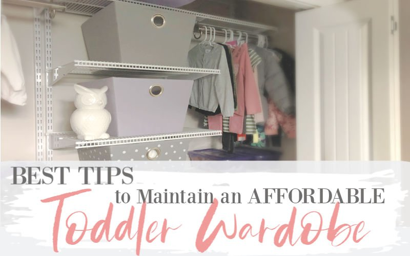 BEST Tips to Maintain an Affordable Toddler Wardrobe