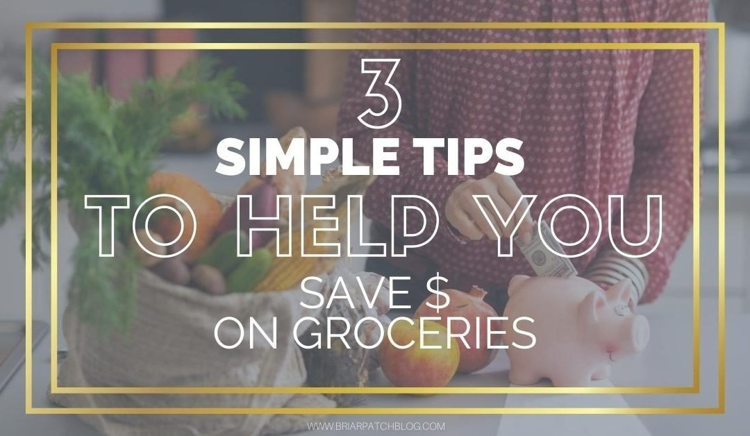 Save Money on Groceries! 3 Simple Tips
