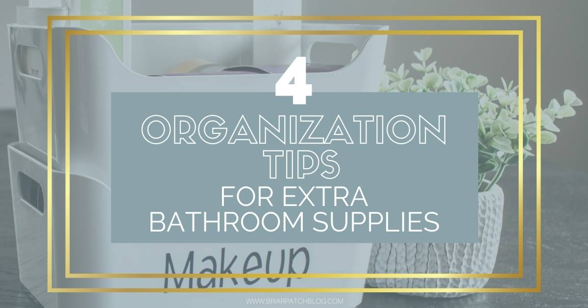 Organization Tips for Storage of Extra Toiletries in the bathroom